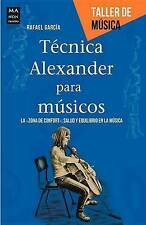 USED (GD) Técnica Alexander para músicos (Taller de Música) (Spanish Edition)