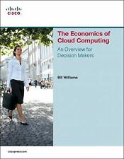 The Economics of Cloud Computing: An Overview For Decision Makers Network Busin