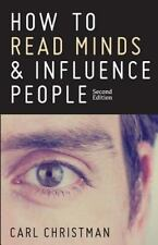 How to Read Minds and Influence People : The Science of Nonverbal...