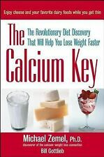 The Calcium Key: The Revolutionary Diet Discovery That Will Help You Lose Weight