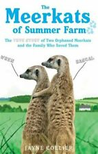 The Meerkats Of Summer Farm: The True Story of Tw. by Collier, Jayne Paperback