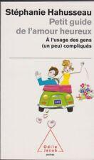 PETIT GUIDE DE L'AMOUR HEUREUX à l'usage des gens... LIVRE Hahusseau