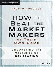 How to Beat the Market Makers at Their Own Game: Uncovering the Mysteries of Day