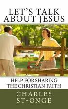Let's Talk about Jesus : Help for Sharing the Christian Faith by Charles...
