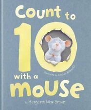 (Very Good)1445467372 Count to 10 with a Mouse (Picture Book),Margaret Wise Brow