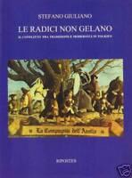 S.Giuliano - LE RADICI NON GELANO (Tolkien) - NUOVO