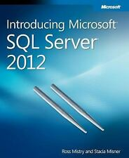 Introducing Microsoft SQL Server 2012 by Stacia Misner and Ross Mistry