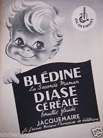 PUBLICITÉ DE PRESSE 1955 BLÉDINE DIASE CÉRÉALE BOUILLIE FLUIDE JACQUEMAIRE
