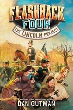 Flashback Four: The Lincoln Project 1 by Dan Gutman (2016, softcover) ARC