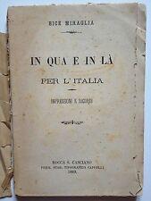 """LIBRO ANTICO BROSSURE ORIGINALE """"IN QUA E IN Là PER L'ITALIA"""" 1889"""