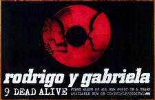 RODRIGO Y GABRIELA  9 Dead Alive Ltd Ed RARE Tour Poster +FREE Indie Rock Poster