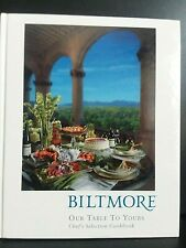 Biltmore : Our Table to Yours: Chef's Selection Cookbook by Jane Hinshaw...