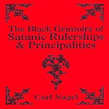 BLACK GRIMOIRE OF SATANIC RULERSHIPS & PRINCIPALITIES Finbarr Books - Carl Nagel