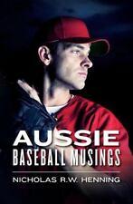 Aussie Baseball Musings, Paperback by Henning, Nicholas R. W., Brand New, Fre...