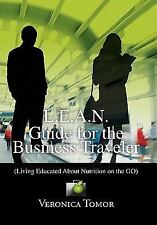 L E a N Guide for the Business Traveler : (Living Educated about Nutrition on...