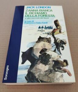 Jack London, 'Zanna Bianca, Il richiamo della foresta' (Milano: Sonzogno, 1975)