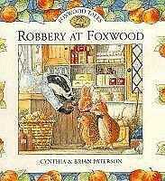 Robbery at Foxwood (Foxwood tales), Very Good Condition Book, Paterson, Brian, P