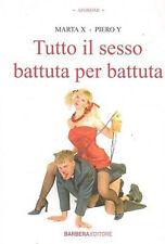 Tutto il sesso battuta per battuta - Marta X, Piero Y - Libro nuovo in Offerta!