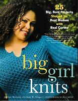 Big Girl Knits Big, Bold Projects for Women with Curves (Orig Price: $22.99) NEW