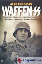 Waffen SS: Historia completa de las tropas más temidas de la Segunda Guerra Mund