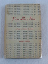 Vardis Fisher PEACE LIKE A RIVER A Novel of Christian Asceticim SIGNED 1957