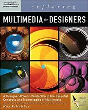 Exploring Multimedia for Designers [With CDROM] by Ray Villalobos Paperback