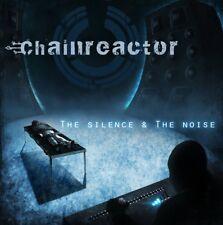 Chainreactor the silence & the Noise CD 2013