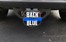 """Back The Blue Hitch Cover - 1/8"""" Steel - Tow Towing Reese Custom"""