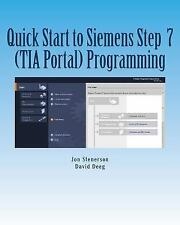 Quick Start to Programming in Siemens Step 7 Tia Portal, Paperback by Steners...