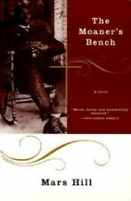 The Moaner's Bench : A Novel by Mars Hill (1999, Paperback)