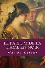 Le Parfum de la Dame en Noir by Gaston Leroux (2016, Paperback)