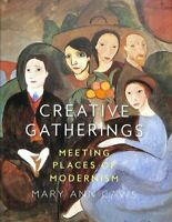 Creative Gatherings Meeting Places of Modernism by Mary Ann Caws 9781789140552