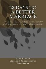 28 Days to a Better Marriage : Advice on How You Can Have the Relationship...
