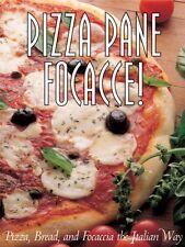 Pizza Pane Focaccia!: Pizza, Bread and Focaccia th