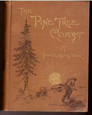 The Pine Tree Coast-Maine History by Samuel Adams Drake