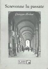 SCREVENNE LU PASSATE (Teramo antica poesie) Giuseppe Urbani - Libro in offerta!