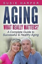 Harpers Relationship and Health Guides: Aging: What Really Matters? : A...
