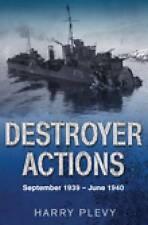 Destroyer Actions - September 1939 - June 1940, New, Plevy, Harry Book