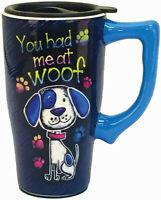 SPOONTIQUES 12747 YOU HAD ME AT WOOF TRAVEL MUG