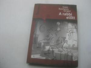 A rabbi előtt · Isaac Bashevis Singer HUNGARIAN EDITION Judaica