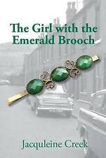 The Girl with the Emerald Brooch by Jacqueline Creek (Paperback, 2016)