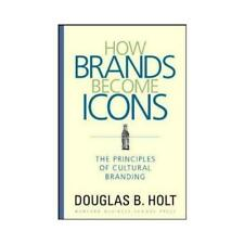 How Brands Become Icons by Douglas B. Holt (author)