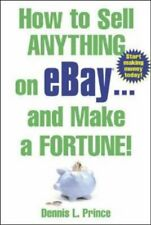 How to Sell Anything on eBay . . . and Make a For... by Prince, Dennis Paperback