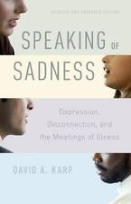 Speaking of Sadness: Depression, Disconnection, and the Meanings of Illness, ...