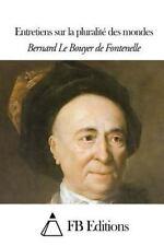 Entretiens Sur la Pluralité des Mondes by Bernard Le Bouyer De Fontenelle...