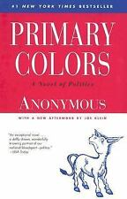 Primary Colors : A Novel of Politics by Joe Klein and Anonymus (2006, Paperback)