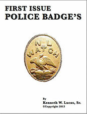 FIRST ISSUE POLICE BADGES Chronology of Badges by Lucas