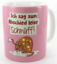 """Keramiktasse weiß ''Ich sag zum Abschied leise Schnüff!"""""""