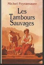 Les tambours sauvages.Michel PEYRAMAURE.France Loisirs P004