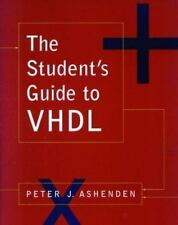 The Student's Guide to VHDL by Peter J. Ashenden...